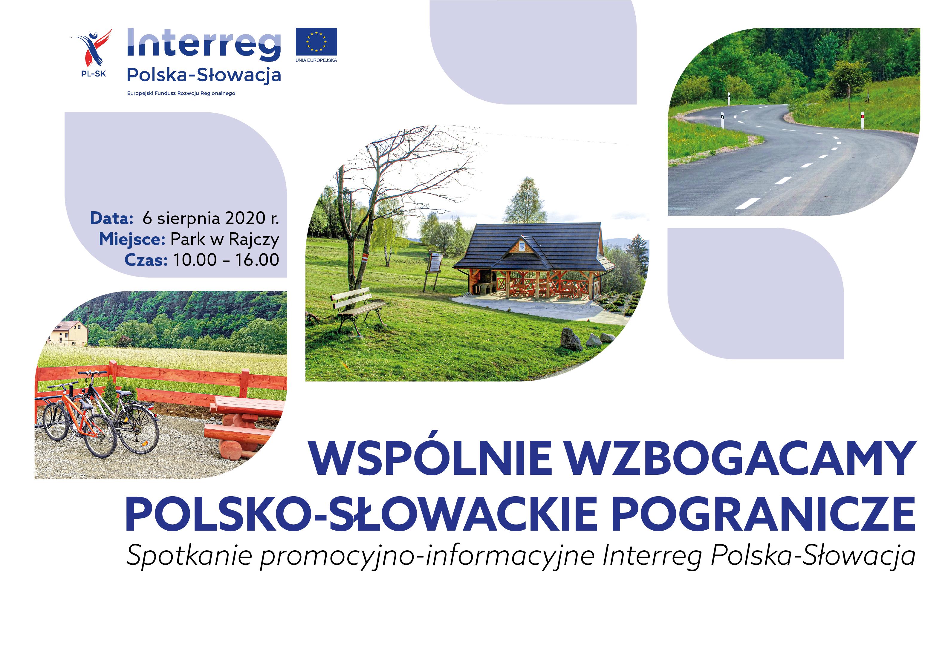 Spotkanie promocyjno-informacyjne - 6 sierpnia 2020 w Rajczy - Wspólnie wzbogacamy polsko-słowackie pogranicze!